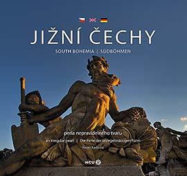 Jižní Čechy - perla nepravidelného tvaru, Pavel Radosta - fotografická publikace