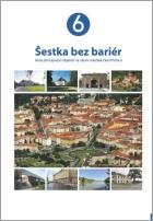 Šestka bez bariér - Atlas přístupnosti objektů na území městské části Praha 6, Foto: Archiv Vydavatelství MCU s.r.o.